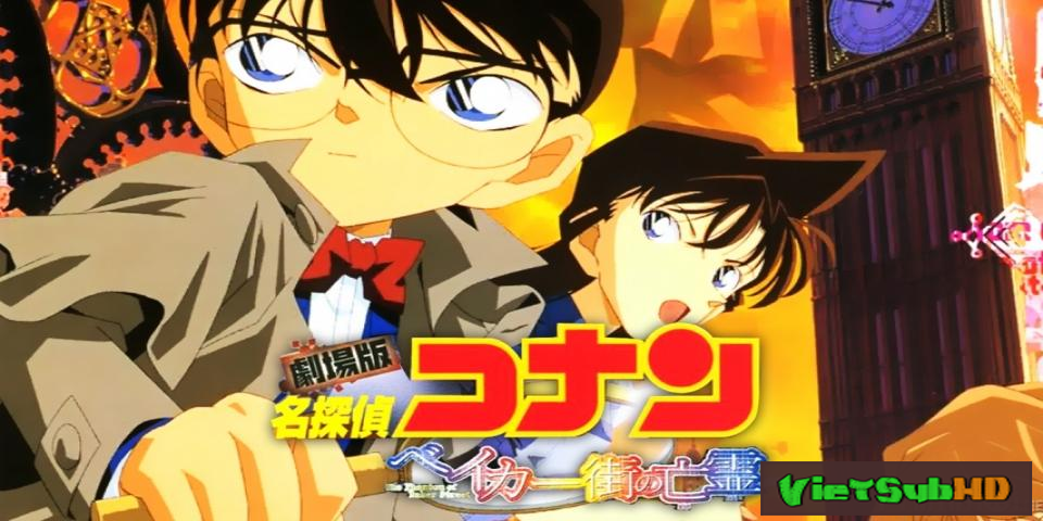Phim Thám Tử Conan Movie 6: Bóng Ma Phố Baker VietSub HD | Detective Conan Movie 6: The Phantom Of Baker Street 2002