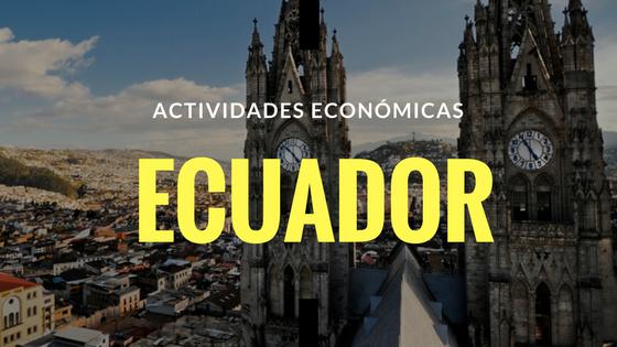 Actividades económicas de Ecuador
