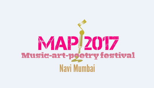 Navi Mumbai to host city's biggest Music, Art and Poetry Festival (MAP 2017) on 22-23rd July