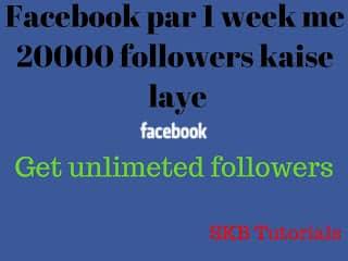 Facebook Par 1 week me 20000 Followers Kaise Increse kare 3 tips in hindi