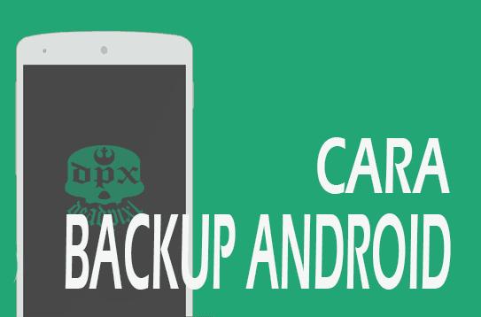 Cara Backup Data Andorid Melalui Recovery
