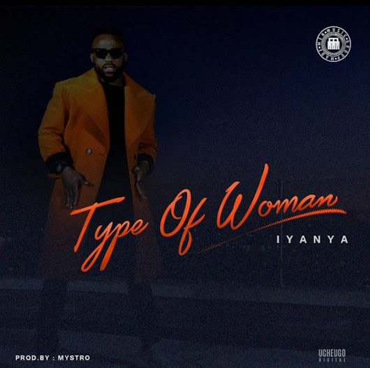 Iyanya - Type Of Woman MP3 DOWNLOAD