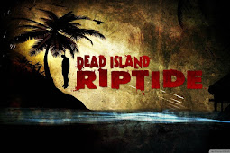 Get Free Download Game Dead Island Riptide for Computer PC or Laptop Full Version