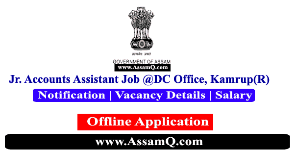 Jr. Accounts Assistant Recruitment at DC Treasury Office, Kamrup (Rural) | Last Date: 15th Sept