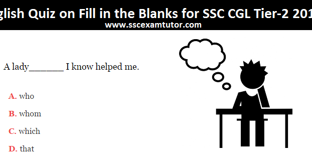 English Quiz on Fill in the blanks for SSC CGL Tier-2 2017