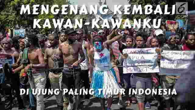 Mengenang Kembali Kawan-Kawanku Di Ujung Paling Timur Indonesia