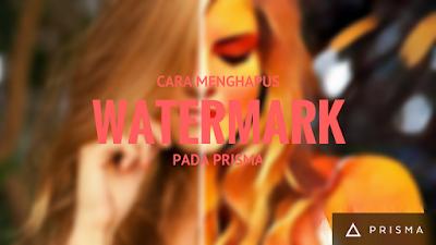 Tutorial Gampang Menghapus Logo Watermark Prisma 5