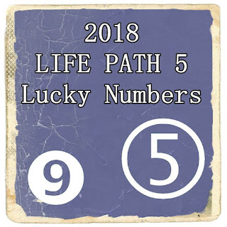 2018 LIFE PATH 5 Lucky Numbers and Days in Money, Love and Health