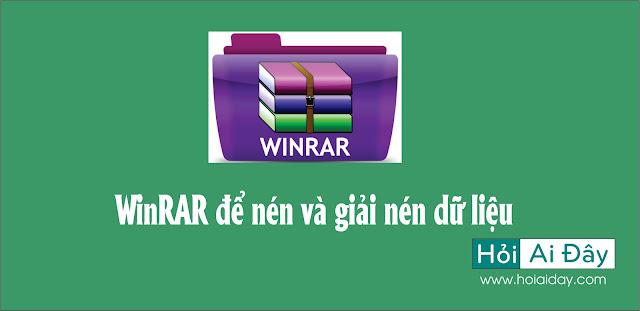 WinRAR để nén và giải nén dữ liệu
