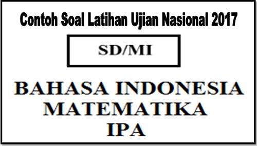 Contoh Soal Latihan Ujian Nasional SD/MI 2017