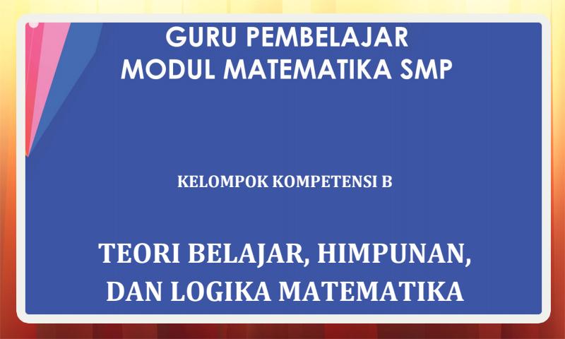 Modul Guru Pembelajar Matematika SMP Kelompok Kompetensi B (KK-B) Download