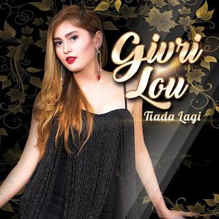 Givri Lou - Tiada Lagi