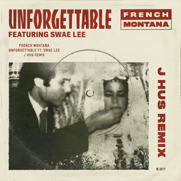 French Montana - Unforgettable (feat. Swae Lee) [J Hus Remix] - Single  Cover