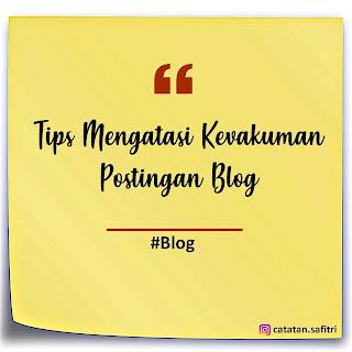 Tips Mengatasi Kevakuman Postingan Terbaru Blog