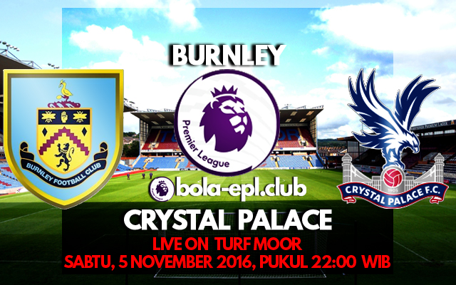 Prediksi Burnley vs Crystal Palace 5 November 2016