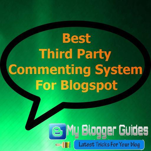Best Commenting Systems, Blogger Comment Systems, Third Party Commenting Systems, third party commenting system, commenting system blogger, blogspot commenting system
