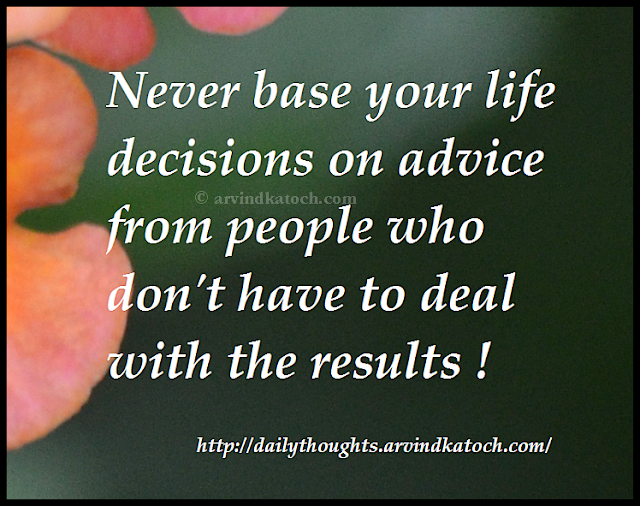 life, decisions, results, advice, Daily Thought, Quote
