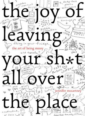 joy of leaving your shit all over the place jennifer mccartney parody comedy book