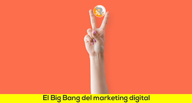 El Big Bang del marketing digital