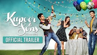 Kapoor & Sons _ Official Trailer _ Sidharth Malhotra, Alia Bhatt, Fawad Khan