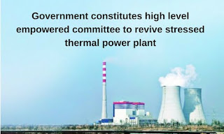 Govt. Constitutes committee to revive stressed thermal power plant