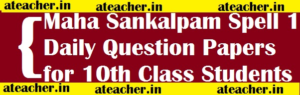 Maha Sankalpam Spell 3 Daily Question Papers for 10th Class Students