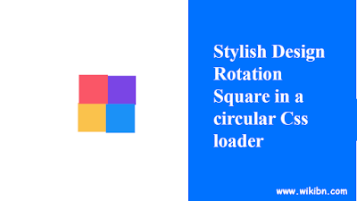 [Pure Css Loader] Stylish Design Rotation Square in a circular Css loader,