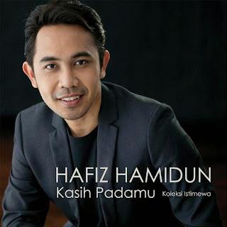 Hafiz Hamidun - Kasih Padamu MP3