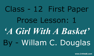 'A Girl With A Basket', Composed by William C. Douglas, 12th English Prose 1: UP Board 2017