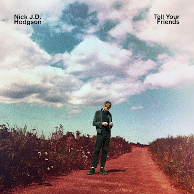 Nick J.D. Hodgson - Tell Your Friends