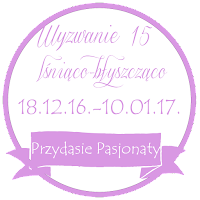 https://przydasiepasjonaty.blogspot.com/2016/12/wyzwanie-15-lsniaco-byszczaco.html