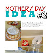Mother's Day Ideas #2