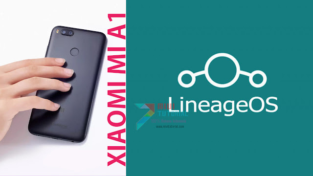 Diam-Diam Ternyata Xiaomi Mi A1 Bisa Diinstall Custom Rom LineAgeOS Loch! Ini Tutorial Caranya [Sembari Nunggu Rom Miui 9]
