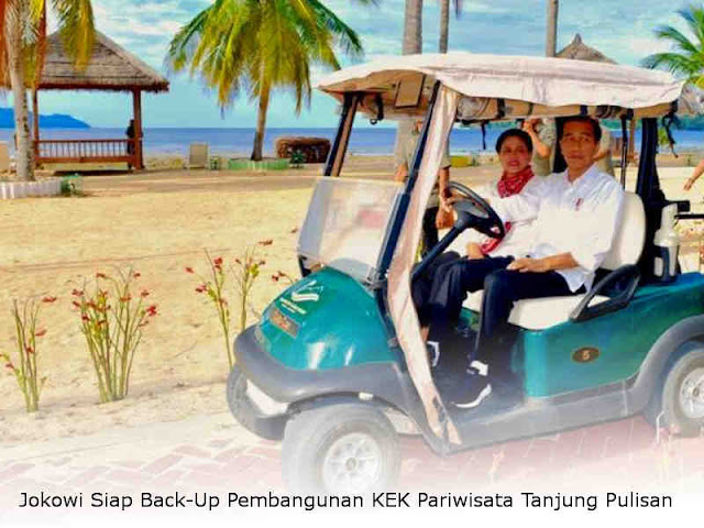 Jokowi Siap Back-Up Pembangunan Kawasan Ekonomi Khusus (KEK) Pariwisata Tanjung Pulisan