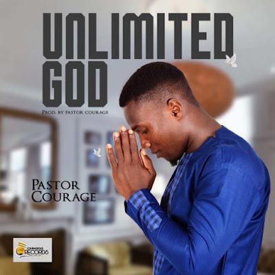 Pastor Courage – Unlimited God