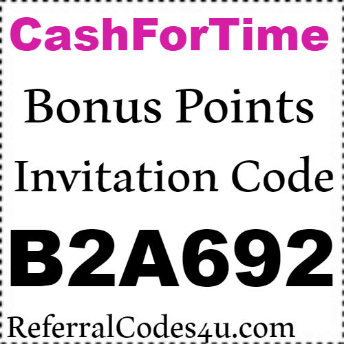 Cash For Time App Referral Code, Invitation Code, Sign up Bonus and Reviews 2018-2019