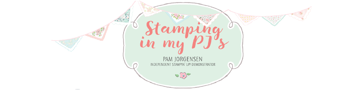 Stamping in my PJ's - Pam Jorgensen Independent Stampin' Up®! Demonstrator Australia