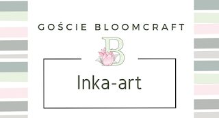 http://bloomcraft.pl/2017/03/07/goscie-bloomcraft-inka-art/