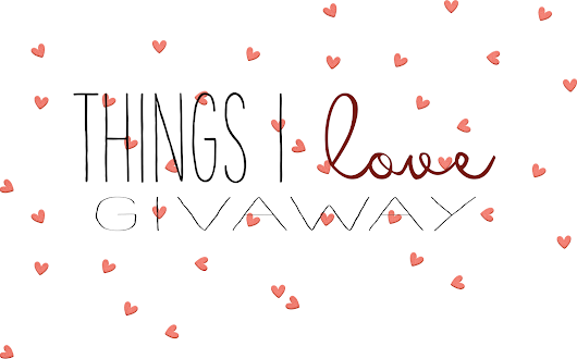 Things I love Giveaway