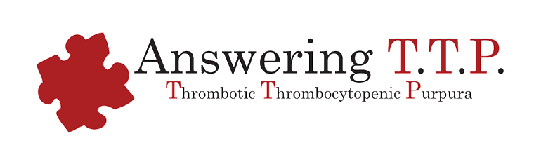 Answering TTP Thrombotic Thrombocytopenic Purpura