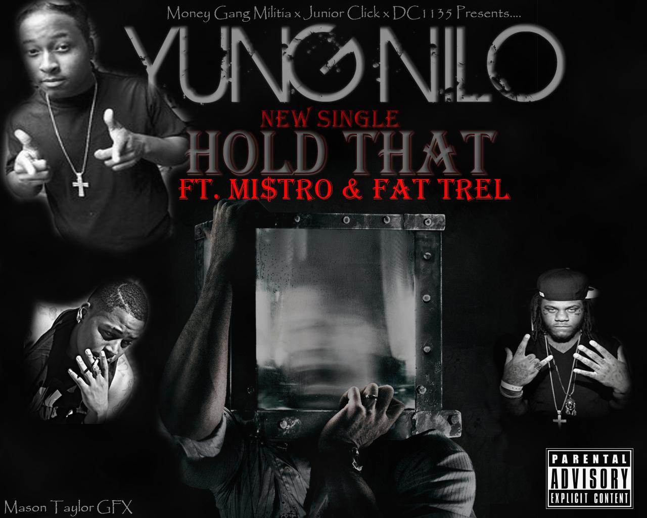 Yung Nilo ft  Mi$tro & Fat Trel - Hold That (Single