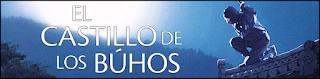 http://chronicle-cover.blogspot.com.es/2015/07/resena-31-el-castillo-de-los-buhos.html