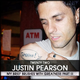 My Brief Brushes With Greatness Part III: 22. Justin Pearson