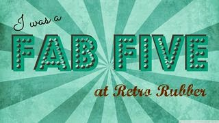 Fab Five at Retro Rubber