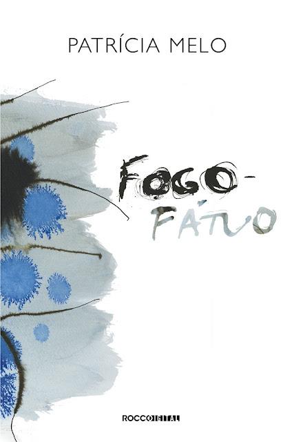 Fogo-Fátuo - Patrícia Melo