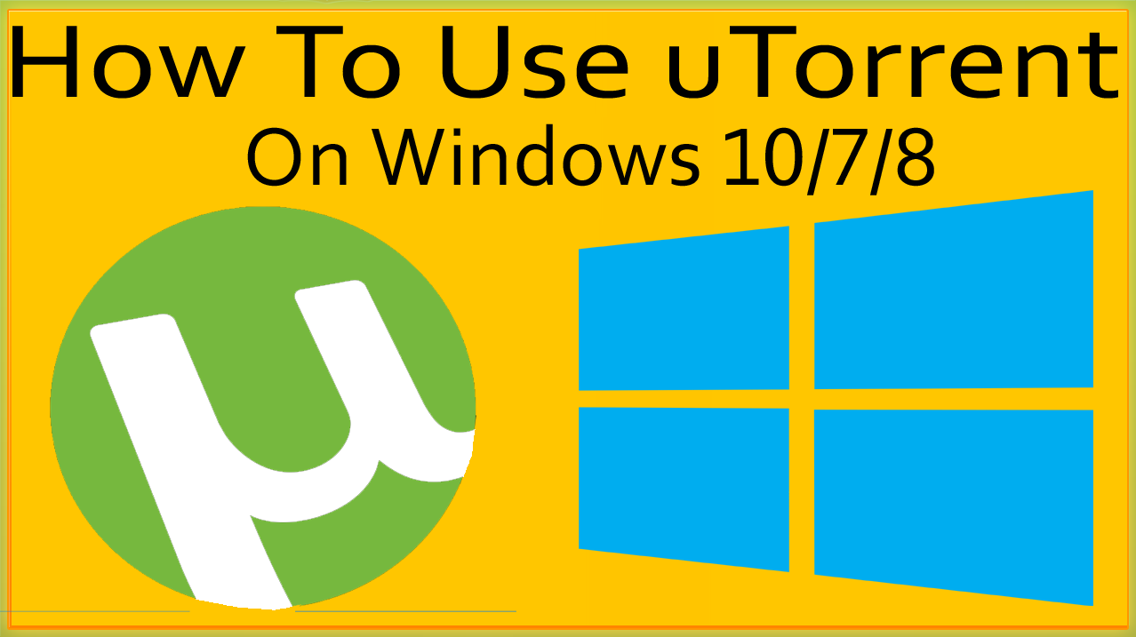 How To Use uTorrent To Download Games Software Books On Windows 10