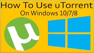 How To Use uTorrent To Download Games Software Books On Windows 10, 7,8