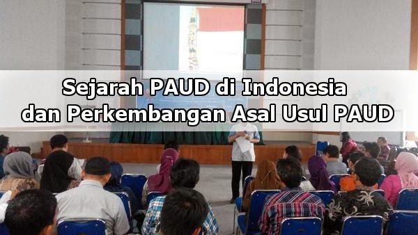 Sejarah PAUD di Indonesia dan Perkembangan Asal Usul PAUD