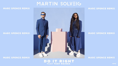 Martin Solveig - Do It Right ( Marc Spence Remix ) ft. Tkay Maidza