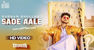 Sade Aale Song Lyrics | Gurnam Bhullar
